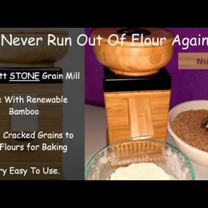 NEVER RUN OUT OF FLOUR AGAIN - STORE YOUR OWN WHEATBERRIES & GRIND THEM WITH THE NUTRI MILL GRINDER