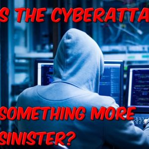 Is The Cyber Attacks Something More Sinister?