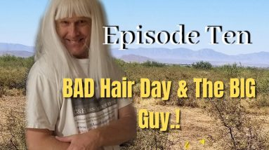 Off Grid Homesteading: BAD Hair Day & The BIG Guy.! (Ep. 10)
