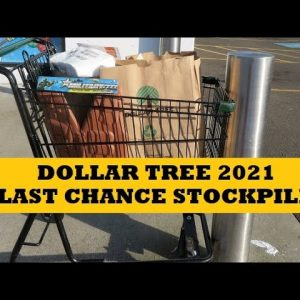 Dollar Tree Last Chance to Stockpile 2021