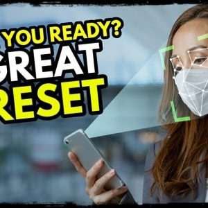 Get Ready for the Great Reset: It Begins NOW 2021