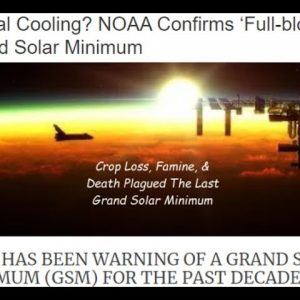 "NOAA HAS CONFIRMED THAT WE ARE HEADED INTO A FULL BLOWN ""GRAND SOLAR MINIMUM""."