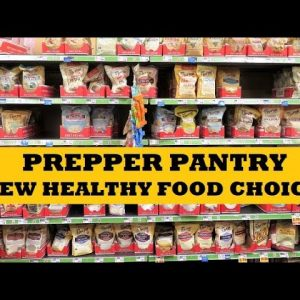 Prepper Pantry New Healthy Food Choices For Food Storage