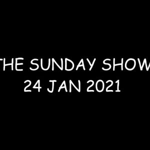 THE SUNDAY SHOW 24 JAN 2021 @ 12 noon AK Time; 4pm EST