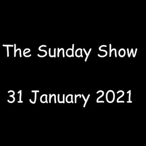 The Sunday Show, 31 JAN 2021 @ 12 noon AK Time; 4pm EST