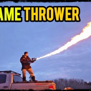 I Bought a Real Flamethrower...