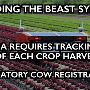 Building the Beast System: FDA wants GPS on crops - Spinich sends email - Cow registration mandates