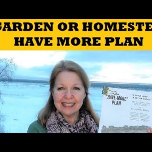 Start a Garden Homestead - Have More Plan From 1940's