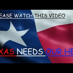 TEXAS NEEDS OUR HELP
