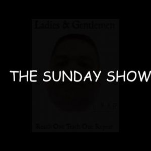 The Sunday Show, 14 February 2021 @ 12 noon AK Time; 4pm EST