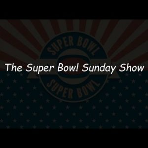 The Super Bowl Sunday Show