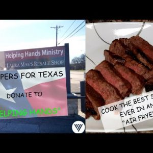 PREPPERS FOR TEXAS DONATE TO FOOD BANK IN NEED; PLUS BONUS KITCHEN HACK TO MAKE THE BEST STEAK EVER