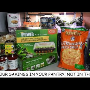 BEST SAVINGS ACCOUNT IN THE WORLD IS A FULL PANTRY; PAY DAY PREPS WILL MITIGATE  INFLATION IN FOOD