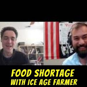 Ice Age Farmer & Bear Independent Food Shortage Interview