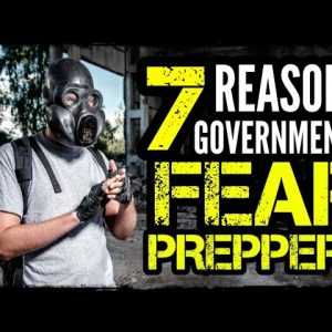 7 Reasons Governments Fear Preppers