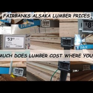THE PRICE OF LUMBER IS SOARING EVERYWHERE; THIS IS WHAT LUMBER CURRENTLY COSTS IN FAIRBANKS ALASKA