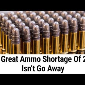 THE GREAT AMMO SHORTAGE OF 2021 ISN'T GOING AWAY ANYTIME SOON