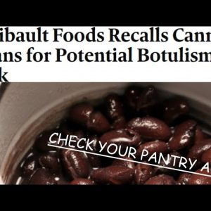 CHECK YOUR PANTRY ASAP | POPULAR BRAND OF CANNED BEANS RECALLED FOR POTENTIAL BOTULISM