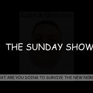 The Sunday Show: Lets Talk About What We Will Need In Order To Survive The New Normal