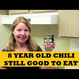 8 Year Old Chili Still Good To Eat Stagg Silverado Beef Canned Chili