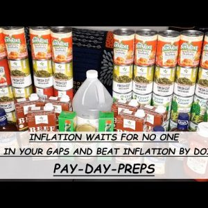 PRICES WILL CONTINUE TO RISE; BEAT INFLATION & DOLLAR COST AVERAGE YOUR STOCKPILE WITH PAY-DAY PREPS