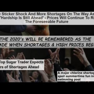 THIS DECADE WILL BE REMEMBERED AS THE DECADE OF SHORTAGES & HARDSHIP; STOCK UP NOW OR PAY MORE LATER