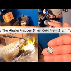 MINTING THE ALASKA PREPPER SILVER COIN FROM START TO FINISH.