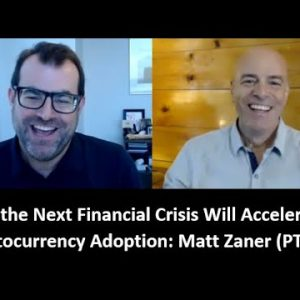 How This Financial Crisis Will Accelerate Cryptocurrency Adoption (2/2)