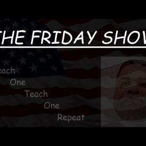 OPEN HOUSE FRIDAY; CURRENT EVENTS - Q&A - Live Stream @ 2pm AK Time; 6pm EST