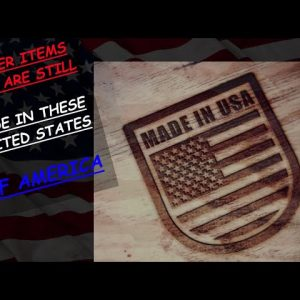 PREPPER ITEMS THAT ARE STILL MADE IN THE USA