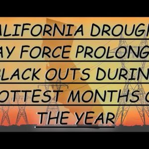 CALIFORNIA DROUGHT COULD FORCE THE SHUT DOWN OF A MAJOR STATE POWER PLANT FOR THE FIRST TIME EVER
