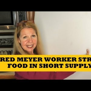 Fred Meyer Worker Strike Food In Short Supply - What Did I Buy