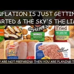 TYSON FOODS CEO: COSTS RISING FASTER THAN IT CAN HIKE PRICES; PREPARE NOW SO YOU CAN EAT TOMORROW