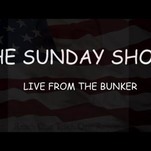 THE SUNDAY SHOW - LIVE FROM THE BUNKER