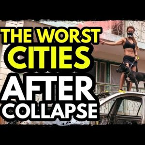 The Worst Cities to Survive Societal Collapse