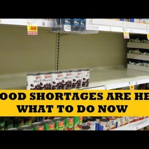 Food Shortages Are Here What To Do Now - 5 Things Preppers Need