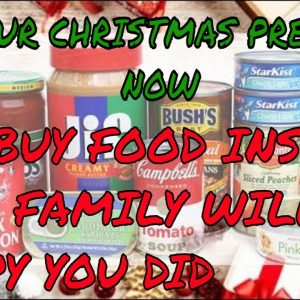 FORGET ABOUT BUYING TRINKETS FOR CHRISTMAS; STOCK UP ON FOOD INSTEAD!