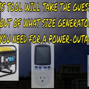 GRID DOWN: WHAT SIZE GENERATOR DO YOU NEED TO POWER YOUR LIFE